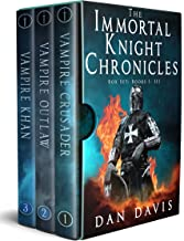 The Immortal Knight Chronicles Box Set 1: Books 1 - 3: An Action-Packed Historical Fantasy Series