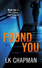Found You: Book two in the chilling psychological trilogy (No Escape 2)