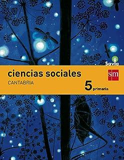 Ciencias sociales. 5 Primaria. Savia. Cantabria - 9788467570526