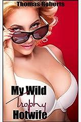 My Wild Trophy Hotwife Kindle Edition