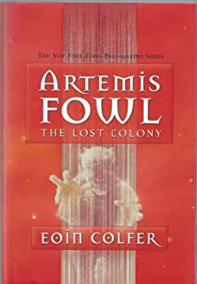 The Lost Colony (Artemis Fowl, Book 5) [Deckle Edge] Publisher: Disney-Hyperion