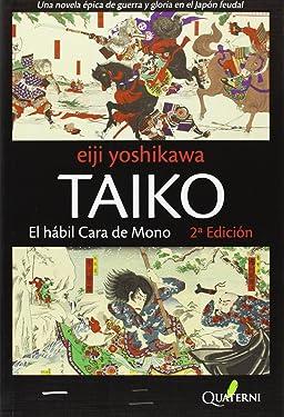 TAIKO I. El hábil Cara de Mono (Spanish Edition)
