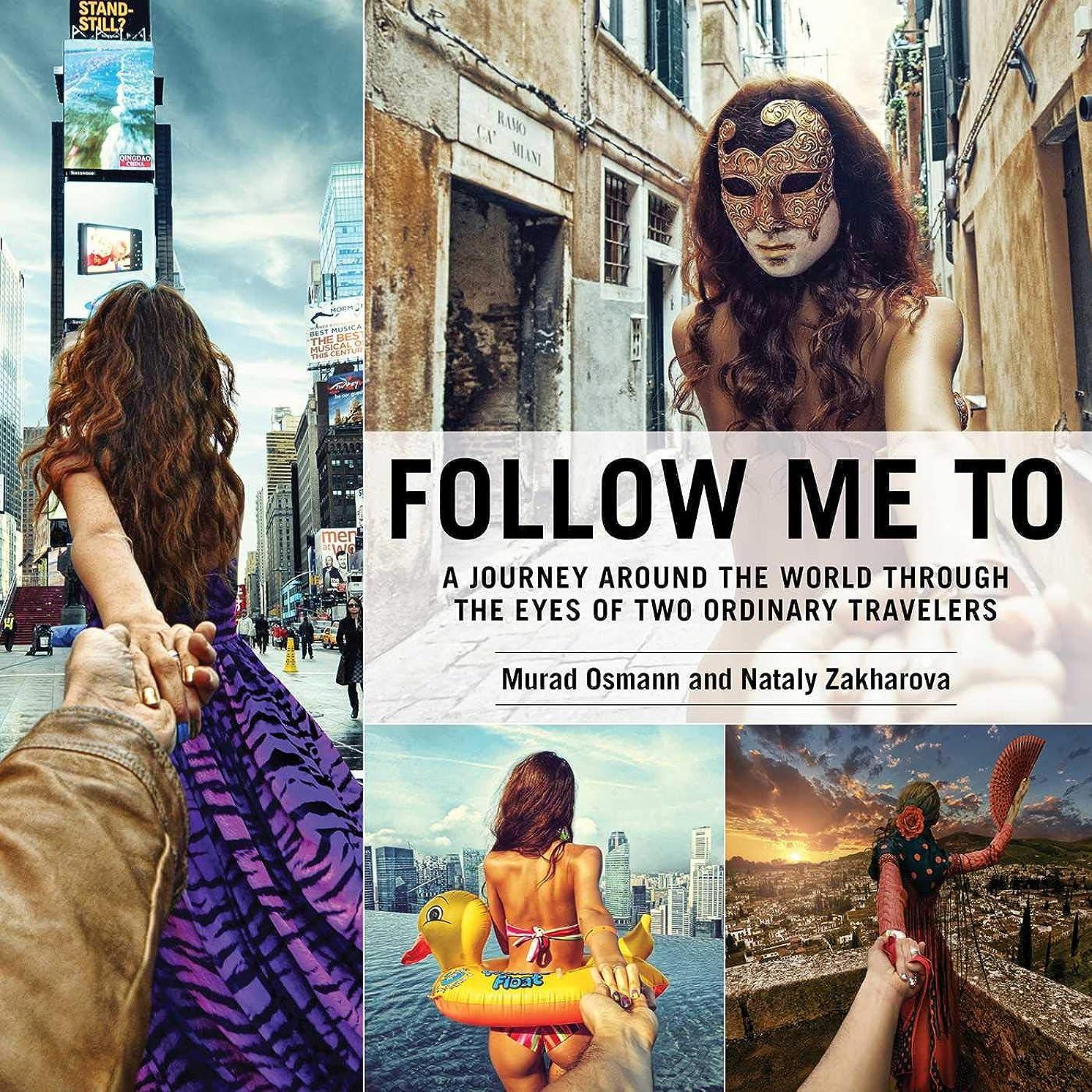 アボート付属品存在Follow Me To: A Journey around the World Through the Eyes of Two Ordinary Travelers (English Edition)