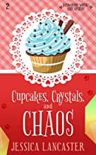 Cupcakes, Crystals, and Chaos (Cowan Bay Witches Cozy Mystery Book 2)