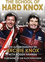 The School of Hard Knox: The Autobiography of Archie Knox