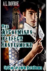 The Alchemist's Perfect Instrument (City Steam: Tales from the Heart of Dormorn Book 1) Kindle Edition