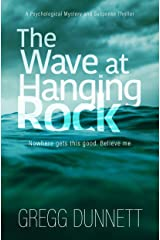The Wave at Hanging Rock: A psychological thriller with soul... (The Sinister Coast Collection) Kindle Edition