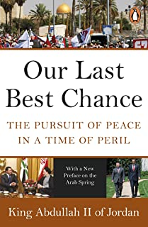 Our Last Best Chance: The Pursuit of Peace in a Time of Peril (English Edition)