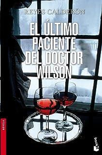El último paciente del doctor Wilson (Novela y Relatos)