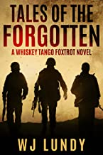 Tales of the Forgotten: A Whiskey Tango Foxtrot Novel: Book 2