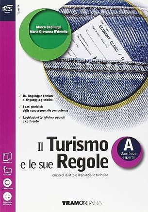 Il turismo e le sue regole. Con Extrakit-Openbook. Per le Scuole superiori. Con e-book. Con espansione online: 1