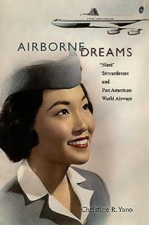 "Airborne Dreams: ""Nisei"" Stewardesses and Pan American World Airways"