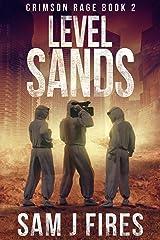 Level Sands: A Post-Apocalyptic Survival Thriller (Crimson Rage Series Part 2) Kindle Edition