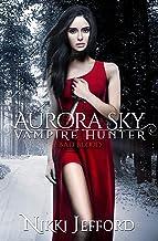 Bad Blood (Aurora Sky: Vampire Hunter Book 3)