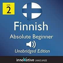 Learn Finnish - Level 2 Absolute Beginner Finnish, Volume 1: Lessons 1-25