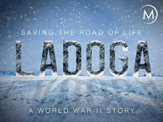 Ladoga: Saving the Road of Life, A World War II Story