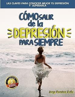 Cómo salir de la depresión para siempre: Comprendiendo la depresión (Spanish Edition)