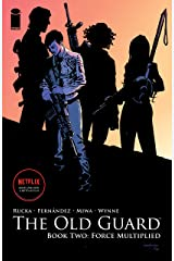 The Old Guard Vol. 2: Force Multiplied Kindle Edition