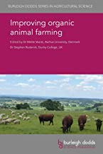 Improving organic animal farming (Burleigh Dodds Series in Agricultural Science Book 46)
