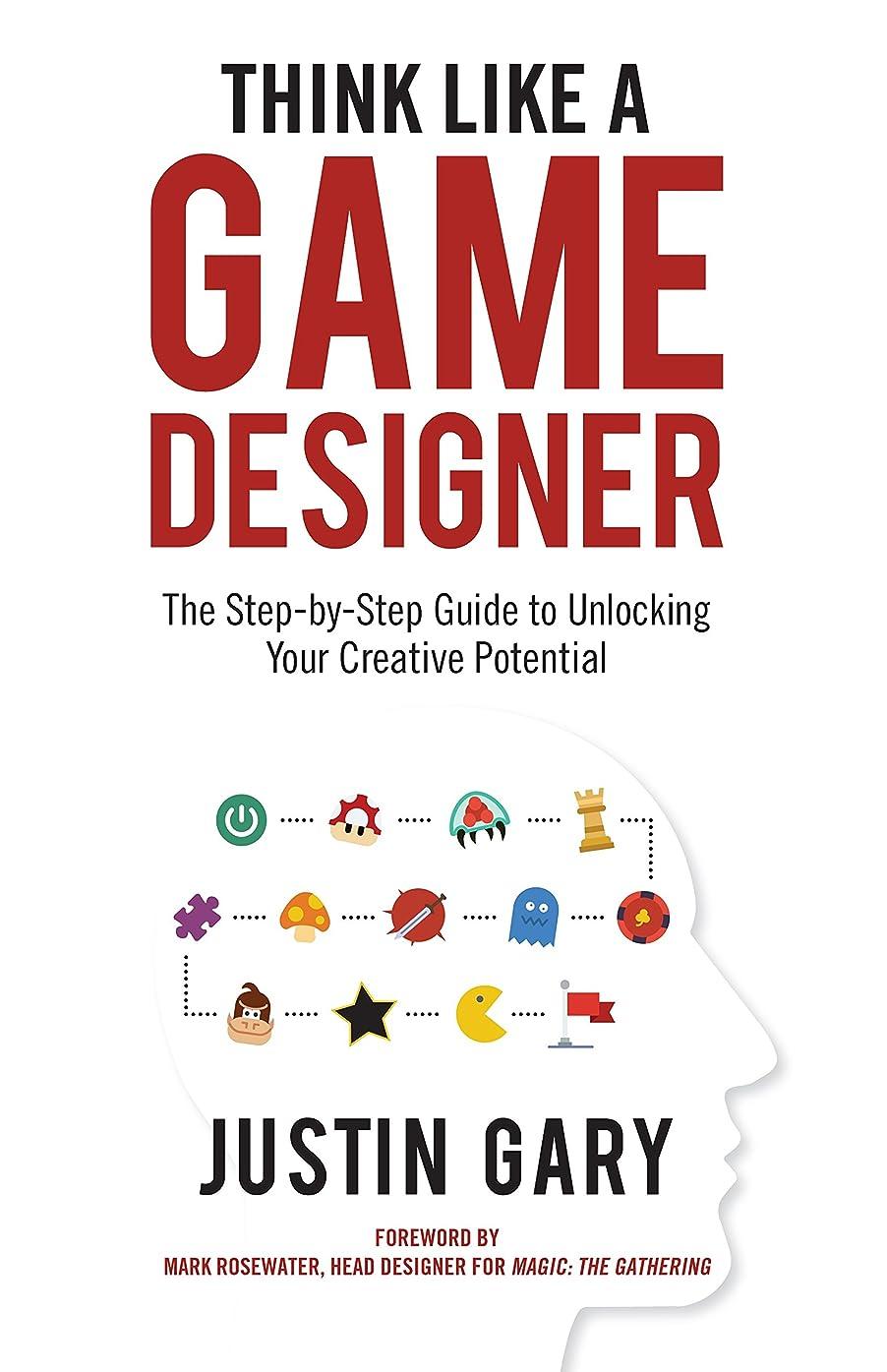 帽子かどうかパックThink Like A Game Designer: The Step-by-Step Guide to Unlocking Your Creative Potential (English Edition)