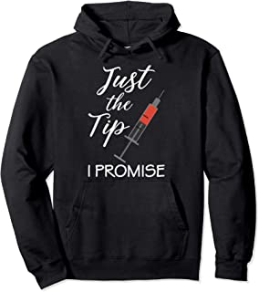 Nursing Nurse Just the Tip I Promise Medical Clinic Pullover Hoodie