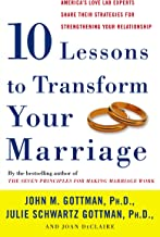 Download Ten Lessons to Transform Your Marriage: America's Love Lab Experts Share Their Strategies for Strengthening Your Relationship PDF
