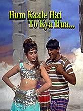 Hum Kale hai to Kya Hua
