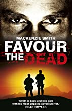 Favour the Dead: An action-packed thriller impossible to predict