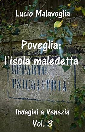 Poveglia: lisola maledetta: Indagini a Venezia Vol. 3