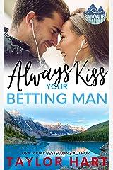 Always Kiss a Betting Man: Sweet, Christian Romance (A Taylor Hart Snow Valley Romance Book 2) Kindle Edition
