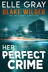 Her Perfect Crime (Blake Wilder FBI Mystery Thriller Book 3) Kindle Edition