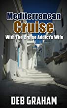 Mediterranean CruiseWith The Cruise Addict's Wife: how to plan the best European cruise