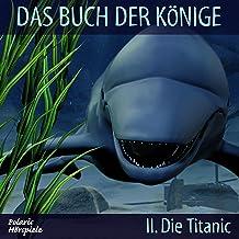Die Titanic: Das Buch der Könige 2