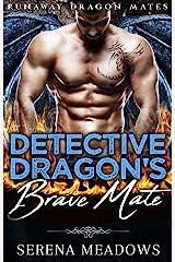 Detective Dragon's Brave Mate: (Runaway Dragon Mates) Kindle Edition