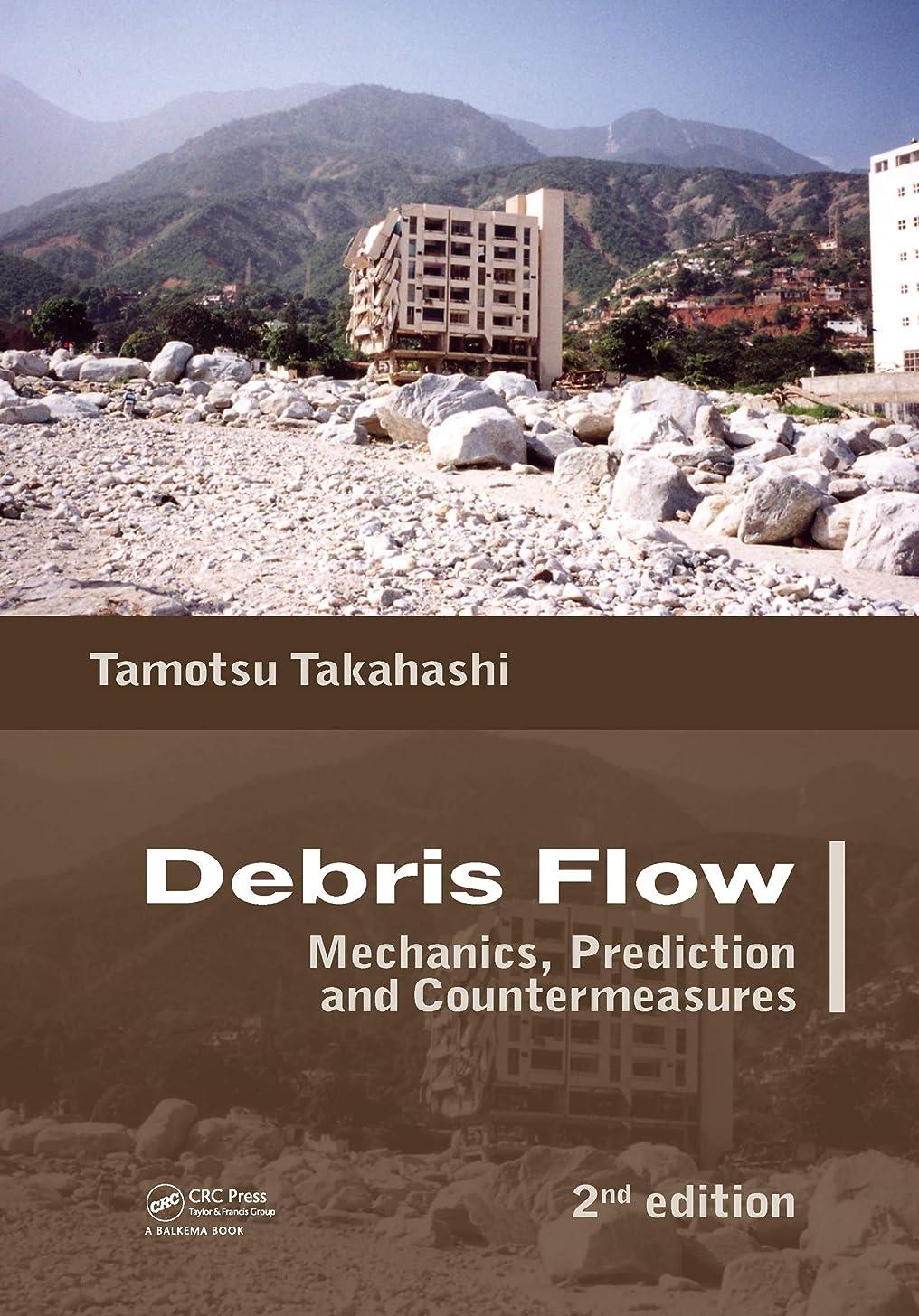 ハイランド細部出席Debris Flow: Mechanics, Prediction and Countermeasures, 2nd edition (English Edition)