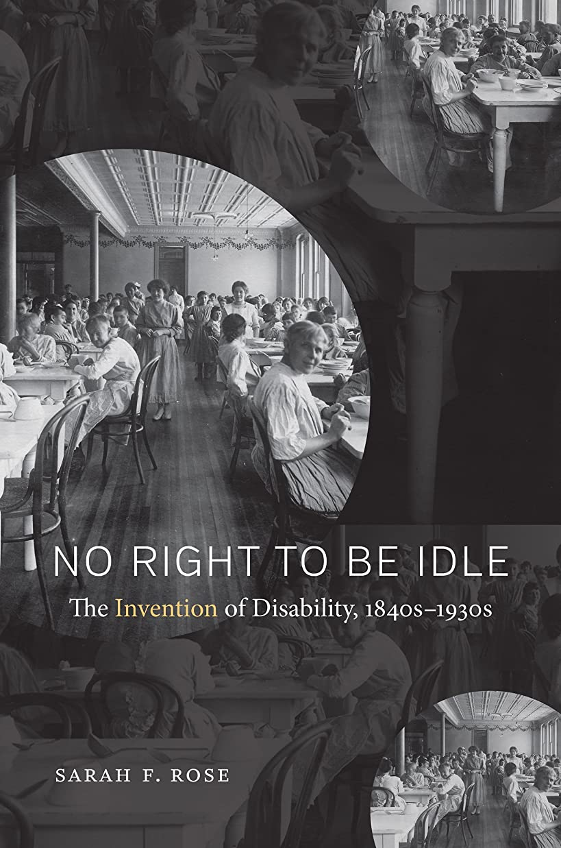 覚えている住人登録するNo Right to Be Idle: The Invention of Disability, 1840s 1930s