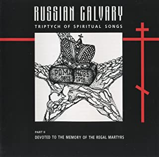 Russian Calvary, Part II: Devoted to the Memory of the Regal Martyrs