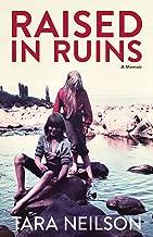 Raised in Ruins: A Memoir
