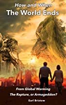 How and When the World Ends: From Global Warming, The Rapture, or Armageddon? (English Edition)