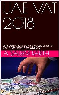 UAE VAT 2018: Dubai,Sharjah,Abudhabi,Umm-al-Quiwan,Fujairah,Ras-al-Kalima and Ajman Tax Purposes Only (1st Edition Book 201801)