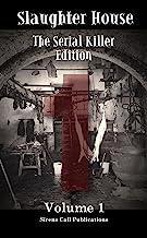 Slaughter House: The Serial Killer Edition - Volume 1