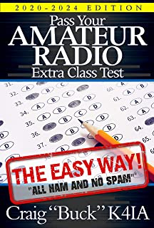 Pass Your Amateur Radio Extra Class Test - The Easy Way (EasyWayHamBooks Book 6)