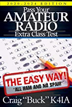 Pass Your Amateur Radio Extra Class Test - The Easy Way (Easy Way Ham Books Book 3)
