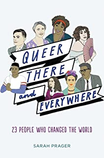 Queer, There, and Everywhere: 23 People Who Changed the World