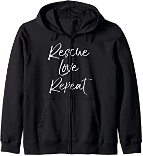 Fun Pet Adoption Dog Shelter Quote Cute Rescue Love Repeat Zip Hoodie