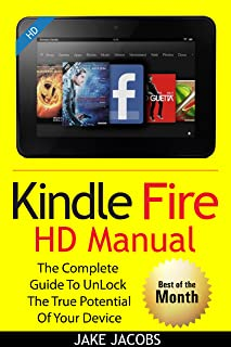 New Kindle Fire HD Manual: The Complete User Guide With Instructions, Tutorial to Unlock The True Potential of Your Device in 30 Minutes (2020 Edition))