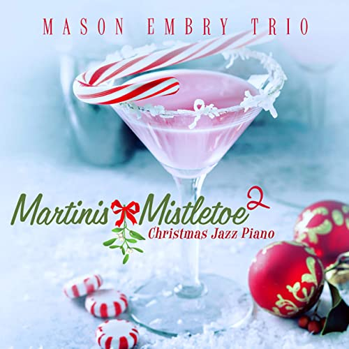 Martinis & Mistletoe 2: Christmas Jazz Piano von Mason Embry Trio