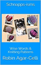 Schnapps-isms: Wise Words & Knitting Patterns
