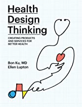 Health Design Thinking: Creating Products and Services for Better Health (The MIT Press) PDF