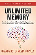 Unlimited Memory: How to Use Advanced Learning Strategies to Learn Faster, Remember More..